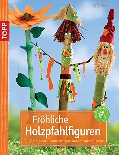 froehliche holzpfahlfiguren holzpalisaden dekorativ und farbenfroh verziert - Fröhliche Holzpfahlfiguren: Holzpalisaden, dekorativ und farbenfroh verziert