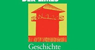 Der Limes Geschichte einer Grenze 310x165 - Der Limes: Geschichte einer Grenze
